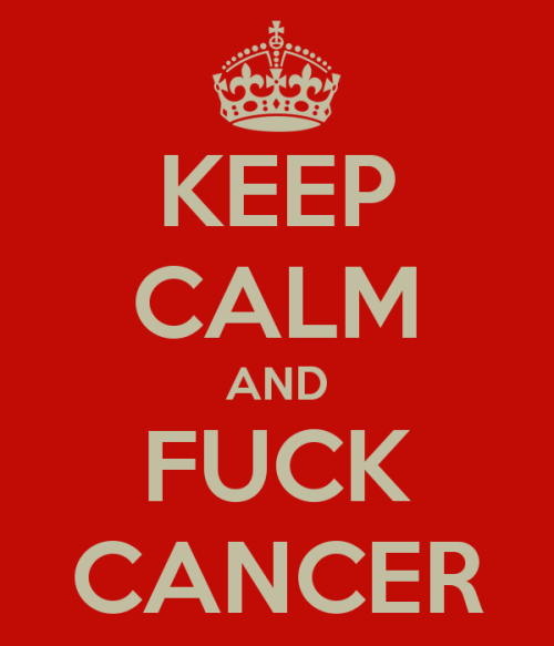 keep-calm-and-fuck-cancer-17